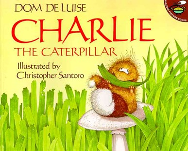 Charlie the Caterpillar by Dom Deluise, Christopher Santoro (9780671796075) - PaperBack - Children's Fiction Early Readers (0-4)