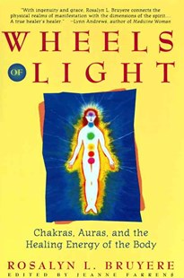 Wheels of Light by Rosalyn Bruyere, Jeanne Farrens (9780671796242) - PaperBack - Religion & Spirituality Spirituality