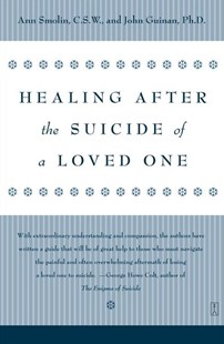 Healing after the Suicide of a Loved One by Ann Smolin, John Guinan, Ann Smoin (9780671796600) - PaperBack - Family & Relationships Family Dynamics