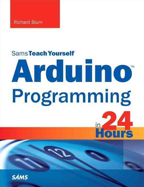 Arduino Programming in 24 Hours, Sams Teach Yourself