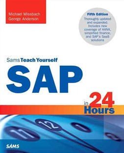 SAP in 24 Hours, Sams Teach Yourself by Michael Missbach, George Anderson (9780672337406) - PaperBack - Computing Program Guides