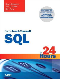 SQL in 24 Hours, Sams Teach Yourself by Ryan Stephens, Arie D. Jones, Ron Plew (9780672337598) - PaperBack - Computing Database Management