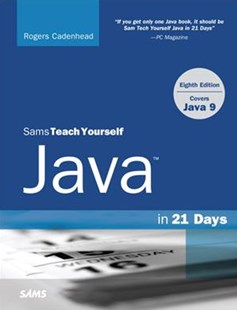 SAMS Teach Yourself Java in 21 Days by Rogers Cadenhead (9780672337956) - PaperBack - Computing Programming