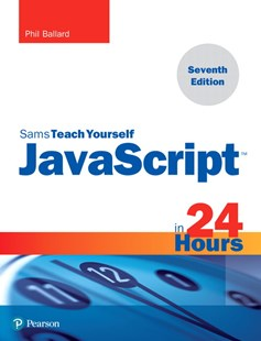 JavaScript in 24 Hours, Sams Teach Yourself by Phil Ballard (9780672338090) - PaperBack - Computing Internet