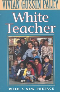 White Teacher by Vivian Gussin Paley, Vivian Gussin Paley (9780674002739) - PaperBack - Biographies General Biographies