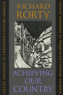 Achieving Our Country by Richard Rorty (9780674003125) - PaperBack - History Latin America