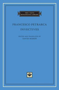 Invectives by Francesco Petrarca, David Marsh (9780674011540) - HardCover - Poetry & Drama Poetry