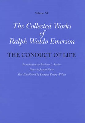 The Collected Works of Ralph Waldo Emerson - The Conduct of Life