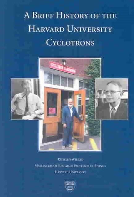 A Brief History of the Harvard University Cyclotrons