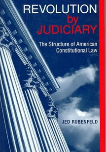 Revolution by Judiciary by Jed Rubenfeld (9780674017153) - HardCover - Reference Law