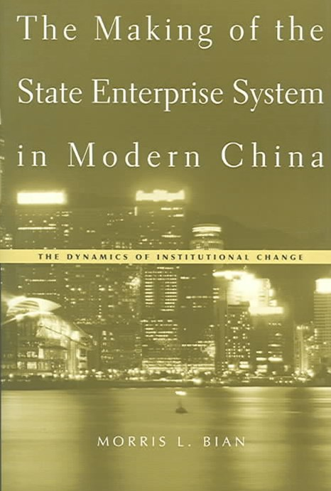 Making of the State Enterprise System in Modern China