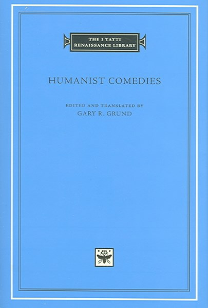 Humanist Comedies
