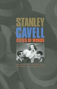 Cities of Words by Stanley Cavell (9780674018181) - PaperBack - Entertainment Film Writing