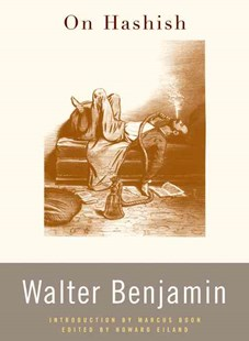 On Hashish by Walter Benjamin, Marcus Boon, Howard Eiland (9780674022218) - PaperBack - Biographies General Biographies