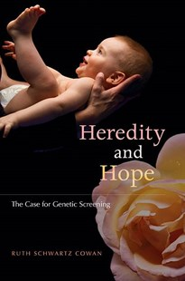 Heredity and Hope by Ruth Schwartz Cowan (9780674024243) - HardCover - Family & Relationships Pregnancy & Childbirth