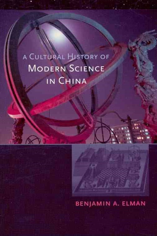 A Cultural History of Modern Science in China