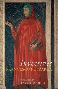 Invectives by Francesco Petrarca, David Marsh (9780674030886) - PaperBack - Poetry & Drama Poetry