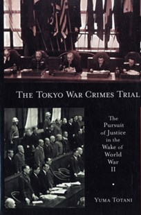 Tokyo War Crimes Trial by Yuma Totani (9780674033399) - PaperBack - History Asia