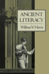 (ebook) Ancient Literacy - History Ancient & Medieval History