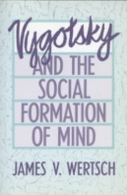 (ebook) Vygotsky and the Social Formation of Mind