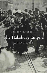 Habsburg Empire by Pieter M. Judson (9780674047761) - HardCover - History European