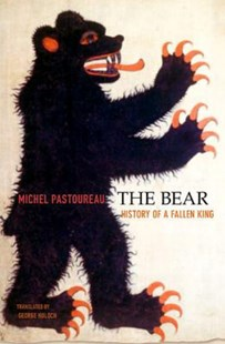 Bear by Michel Pastoureau, George Holoch (9780674047822) - HardCover - Art & Architecture General Art