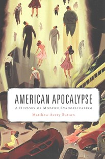 American Apocalypse by Matthew Avery Sutton (9780674048362) - HardCover - History Latin America