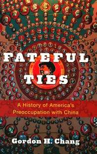 Fateful Ties by Gordon H. Chang (9780674050396) - HardCover - History Asia
