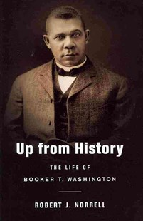 Up from History by Robert J. Norrell (9780674060371) - PaperBack - Biographies General Biographies