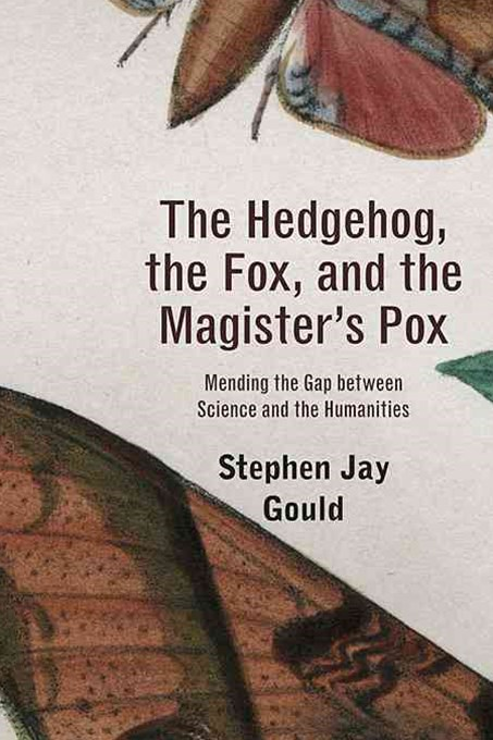 Hedgehog, the Fox, and the Magister's Pox - Mending the Gap between Science and the Humanities