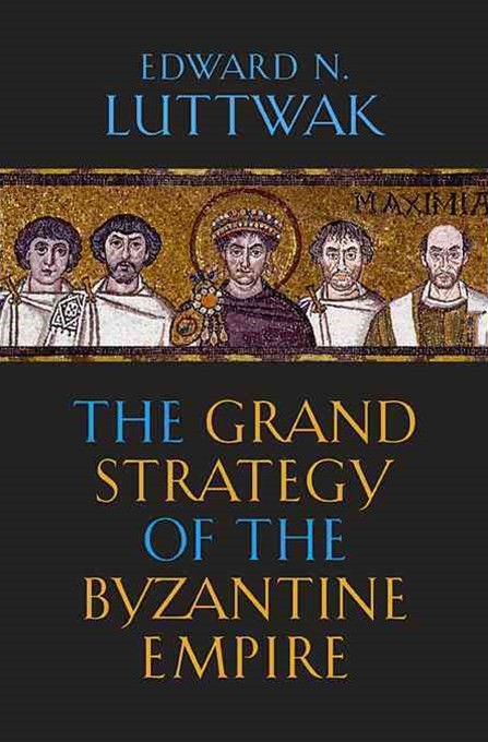 Grand Strategy of the Byzantine Empire