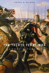 The Thirty Years War by Peter H. Wilson (9780674062313) - PaperBack - History European