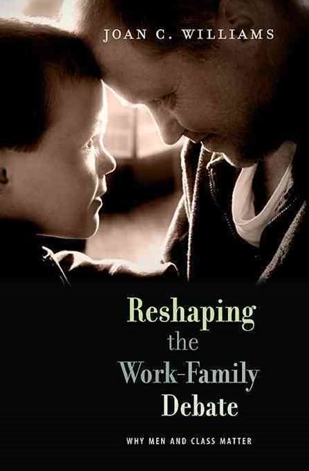 Reshaping the Work-Family Debate