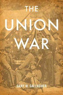 Union War by Gary W. Gallagher (9780674066083) - PaperBack - History North America