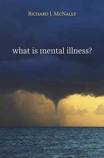 What is Mental Illness? by Richard J. McNally (9780674066205) - PaperBack - Reference Medicine