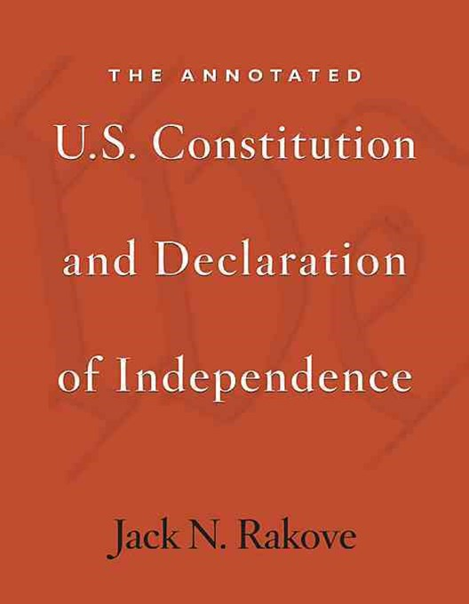 Annotated U.S. Constitution and Declaration of Independence