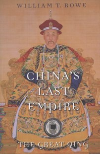 China's Last Empire by William T. Rowe, Timothy Brook (9780674066243) - PaperBack - History Asia