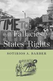 Fallacies of States' Rights by Sotirios A. Barber (9780674066670) - HardCover - History Latin America