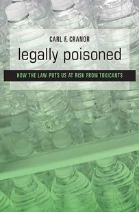 Legally Poisoned by Carl F. Cranor (9780674072213) - PaperBack - Politics Political Issues