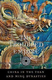 Troubled Empire by Timothy Brook (9780674072534) - PaperBack - History Ancient & Medieval History