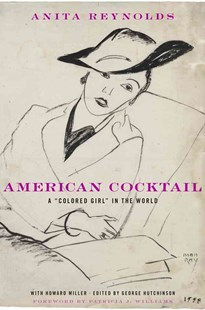 American Cocktail by Anita Reynolds, Howard Miller, George Hutchinson, Patricia J. Williams (9780674073050) - HardCover - Biographies Entertainment
