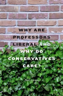 (ebook) Why Are Professors Liberal and Why Do Conservatives Care? - Education Teaching Guides