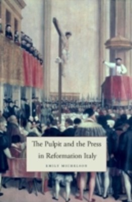 (ebook) Pulpit and the Press in Reformation Italy