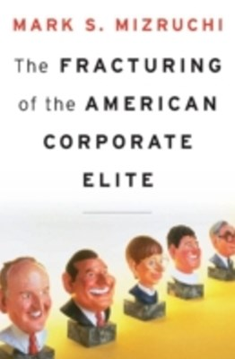 Fracturing of the American Corporate Elite