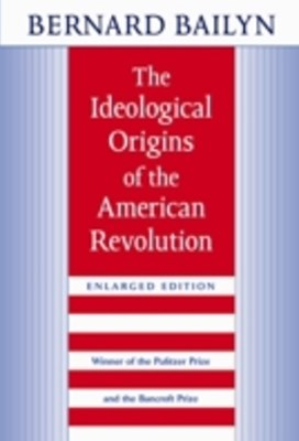 (ebook) THE IDEOLOGICAL ORIGINS OF THE AMERICAN REVOLUTION