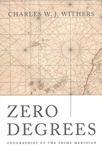 Zero Degrees by Charles W. J. Withers (9780674088818) - HardCover - History Modern