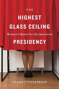 Highest Glass Ceiling by Ellen Fitzpatrick (9780674088931) - HardCover - Biographies General Biographies