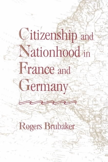 Citizenship and Nationhood in France and Germany
