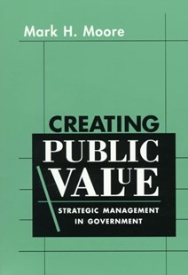 Creating Public Value by Mark H. Moore (9780674175587) - PaperBack - Business & Finance Ecommerce