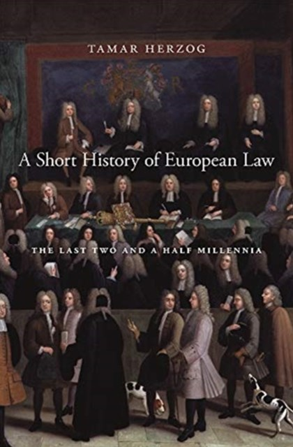 Short History of European Law - The Last Two and  a Half Millennia